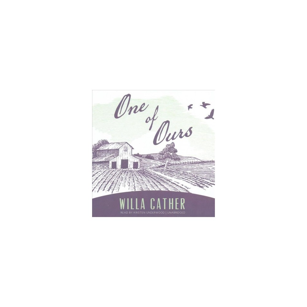 One of Ours (Unabridged) (CD/Spoken Word) (Willa Cather)