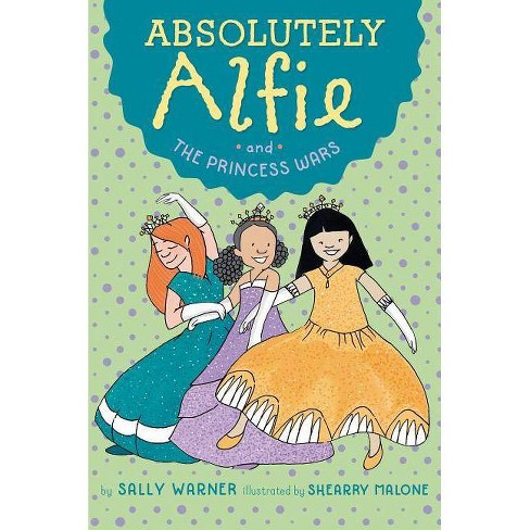 Absolutely Alfie and the Princess Wars - by  Sally Warner (Paperback) - image 1 of 1