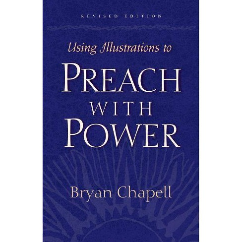 Using Illustrations to Preach with Power - by  Bryan Chapell (Paperback) - image 1 of 1