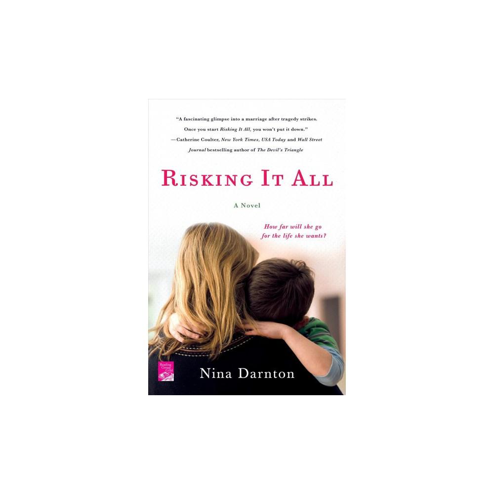 Risking It All - by Nina Darnton (Paperback)