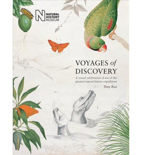 Voyages of Discovery : A Visual Celebration of Ten of the Greatest Natural History Expeditions - image 1 of 1