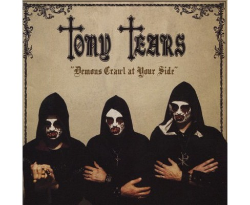 Tony Tears - Demons Crawl At Your Side (CD) - image 1 of 1