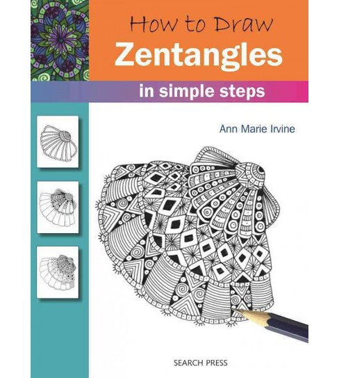 How to Draw Zentangles : In Simple Steps (Paperback) (Ann Marie Irvine) - image 1 of 1