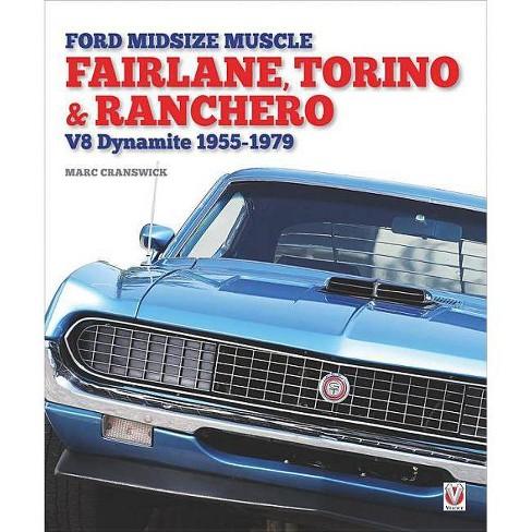 Ford Midsize Muscle - Fairlane, Torino & Ranchero - by Marc Cranswick  (Hardcover)