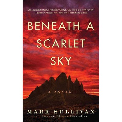 Beneath a Scarlet Sky - by  Mark Sullivan (Hardcover)