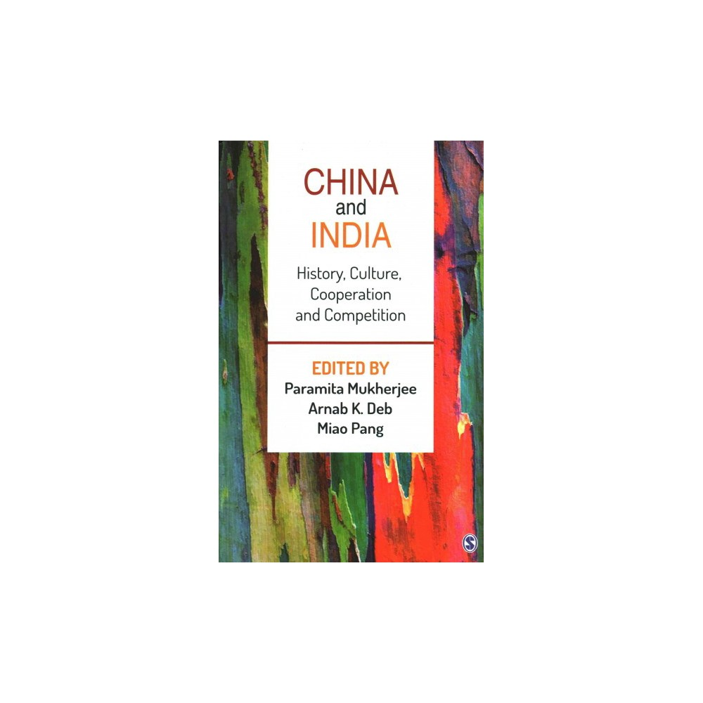 China and India : History, Culture, Cooperation and Competition (Hardcover)
