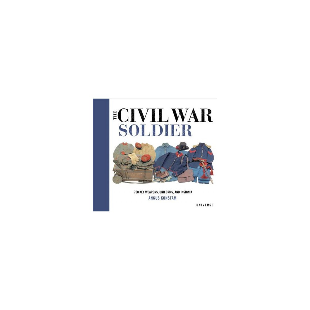 Civil War Soldier - by Angus Konstam (Hardcover)