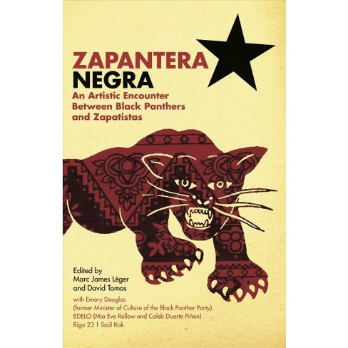 Zapantera Negra : An Artistic Encounters Between Black Panthers and Zapatistas (Paperback) - image 1 of 1