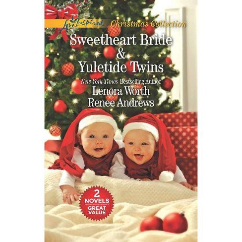 Sweetheart Bride and Yuletide Twins - by  Lenora Worth & Renee Andrews (Paperback) - image 1 of 1