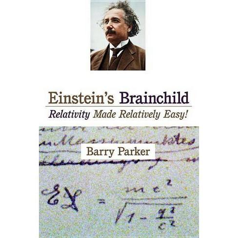 Einstein's Brainchild - by  Barry R Parker (Hardcover) - image 1 of 1