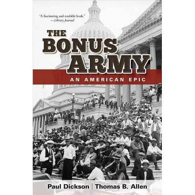 The Bonus Army - by Paul Dickson (Paperback)