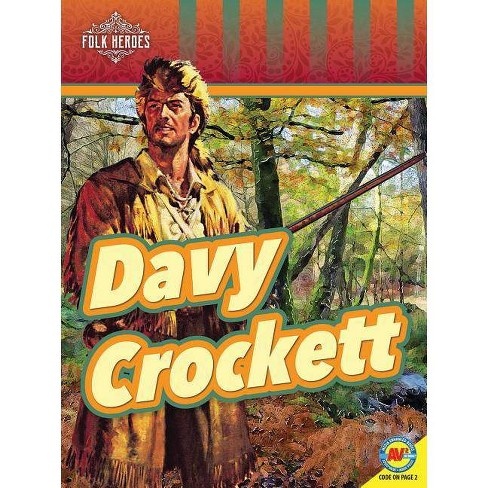 Davy Crockett - (Folk Heroes) by  Nancy Furstinger (Paperback) - image 1 of 1
