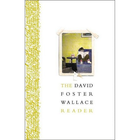 The David Foster Wallace Reader - (Paperback) - image 1 of 1