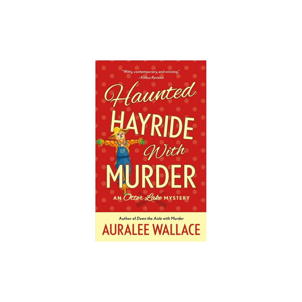 Haunted Hayride With Murder - (Otter Lake Mystery) by Auralee Wallace (Paperback)