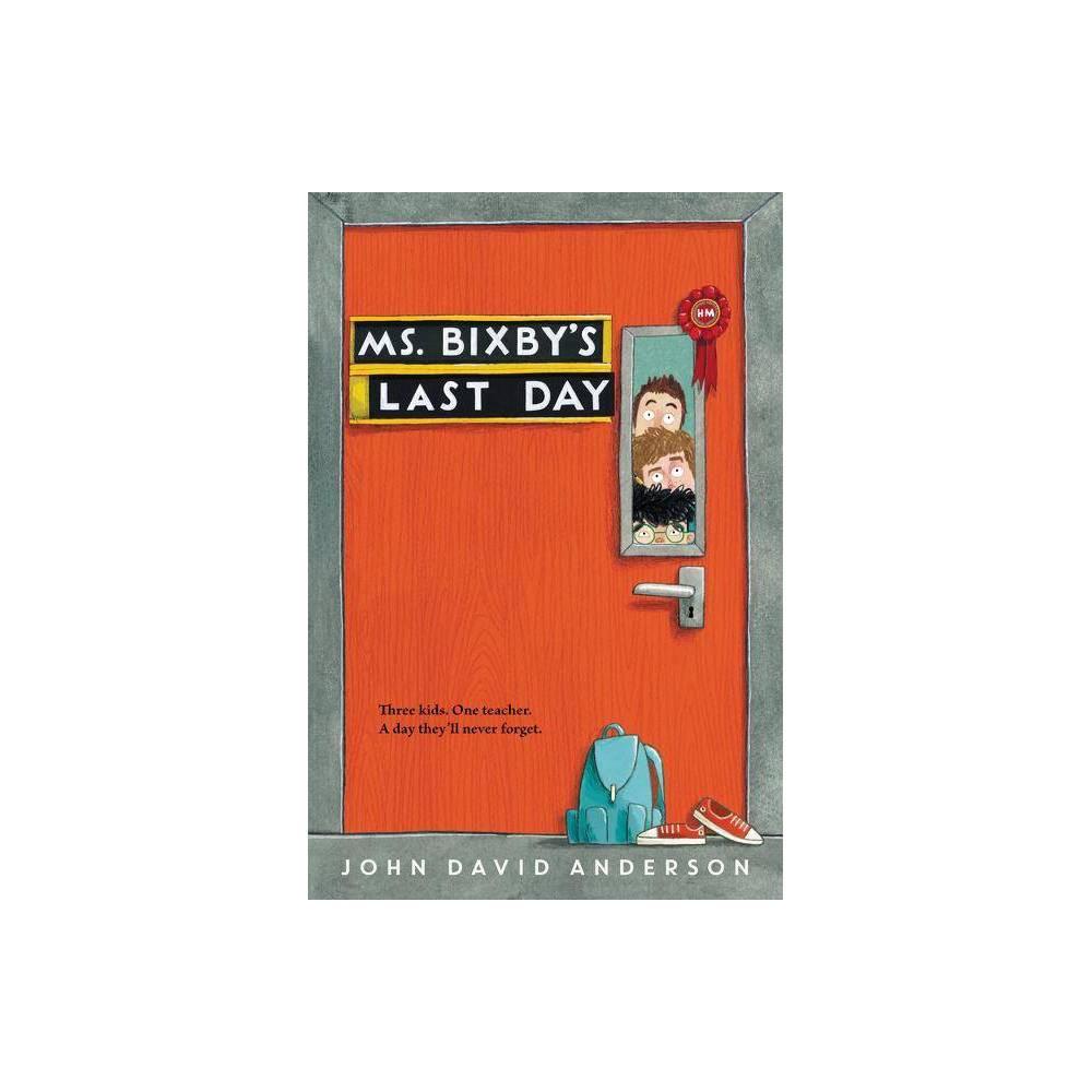 Ms Bixby S Last Day By John David Anderson Paperback