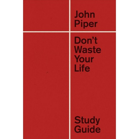 Dont Waste Your Life Study Guide New By John Target