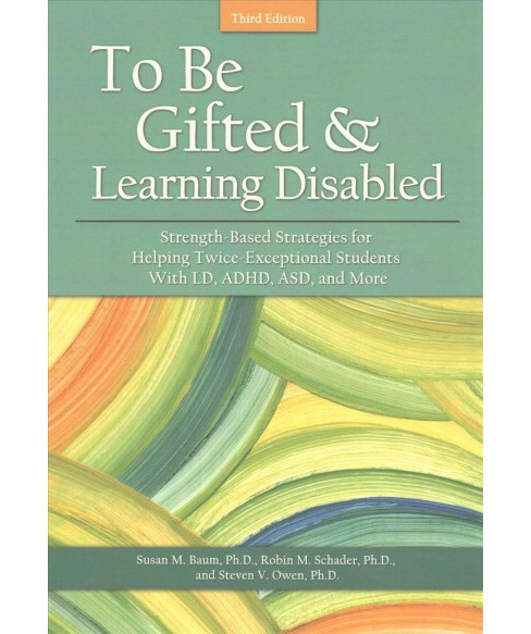 To Be Gifted & Learning Disabled : Strength-based Strategies for Helping Twice-exceptional Students With - image 1 of 1