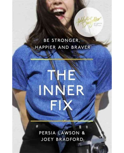 Inner Fix : Be Stronger, Happier and Braver (Paperback) (Persia Lawson) - image 1 of 1