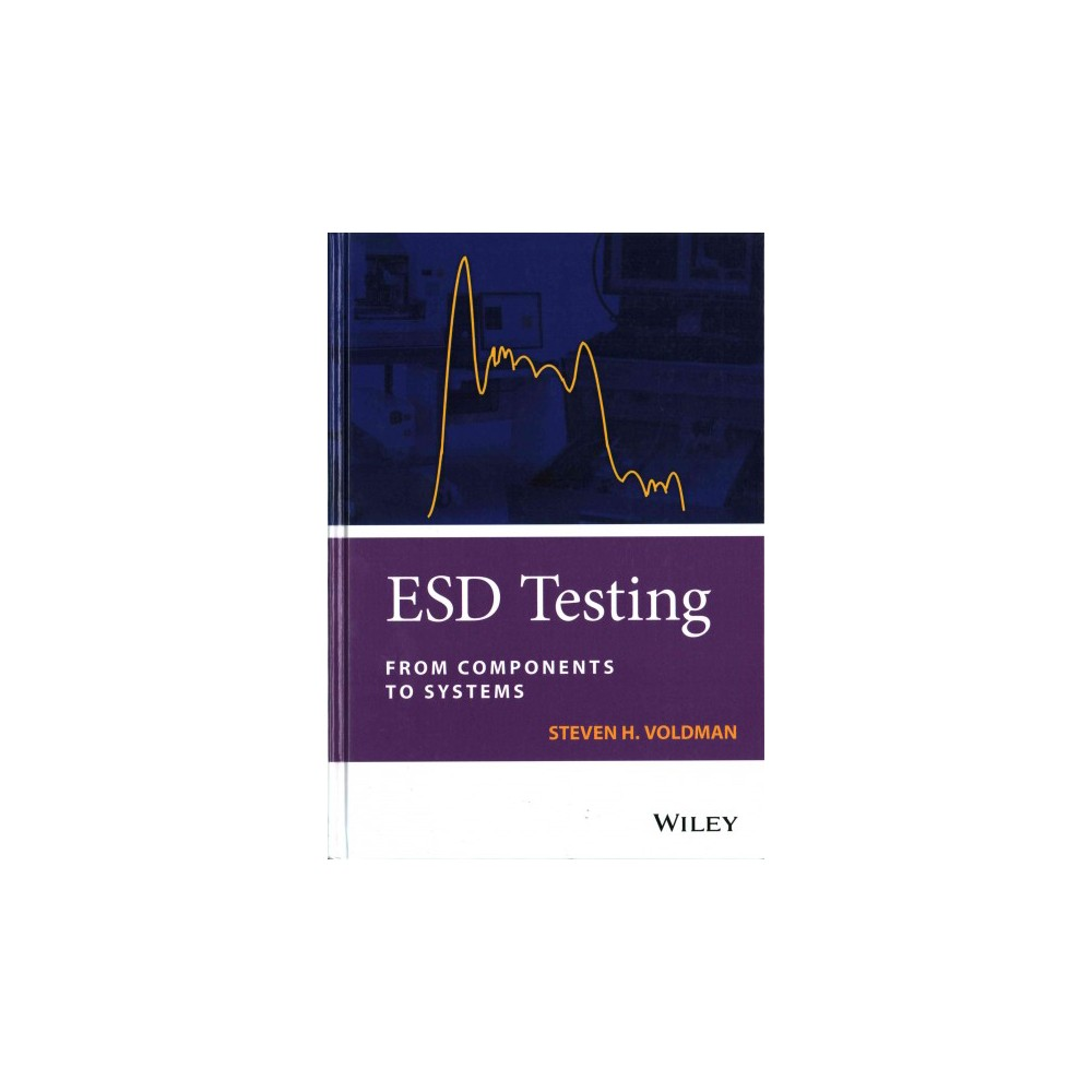 Esd Testing : From Components to Systems (Hardcover) (Steven H. Voldman)