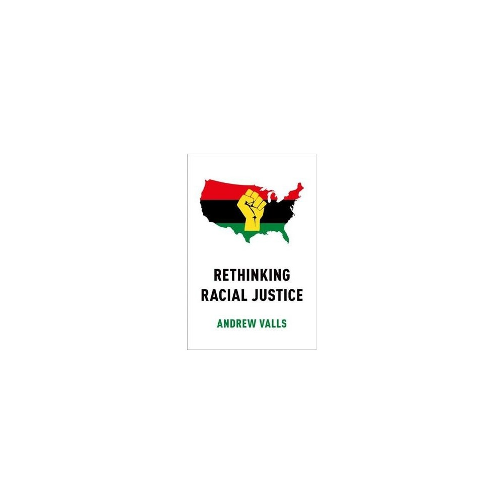 Rethinking Racial Justice - by Andrew Valls (Hardcover)