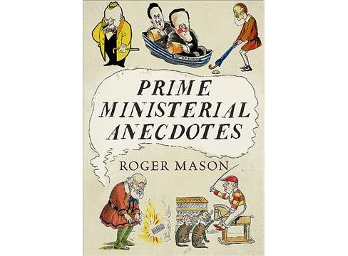 Prime Ministerial Anecdotes -  by Roger Mason (Paperback) - image 1 of 1