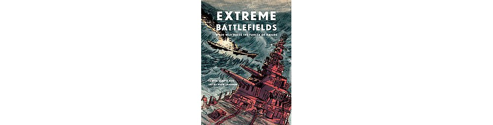 Extreme Battlefields : When War Meets the Forces of Natur...