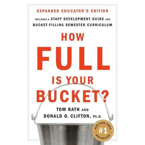 How Full Is Your Bucket? - by  Tom Rath & Don Clifton (Hardcover) - image 1 of 1