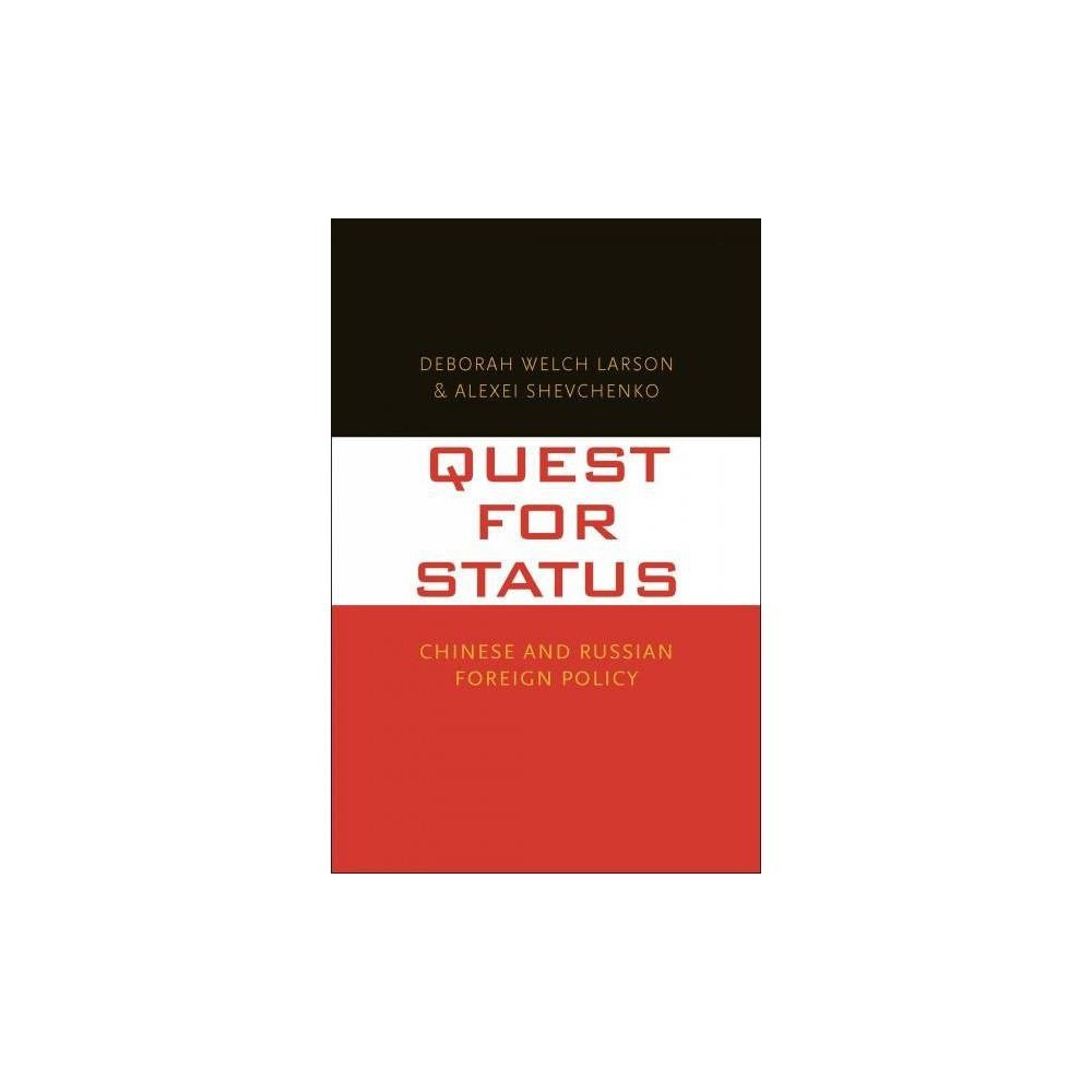 Quest for Status : Chinese and Russian Foreign Policy - (Hardcover)