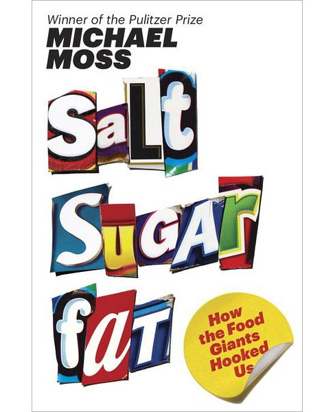 Salt Sugar Fat (Hardcover) by Michael Moss - image 1 of 1