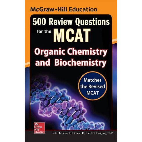 McGraw-Hill Education 500 Review Questions for the McAt: Organic Chemistry  and Biochemistry - 2 Edition
