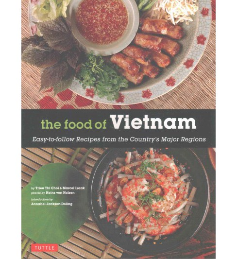 Food of Vietnam : Easy-to-Follow Recipes from the Country's Major Regions (Reprint) (Paperback) (Trieu - image 1 of 1