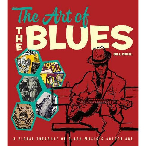 The Art of the Blues - by  Bill Dahl (Hardcover) - image 1 of 1