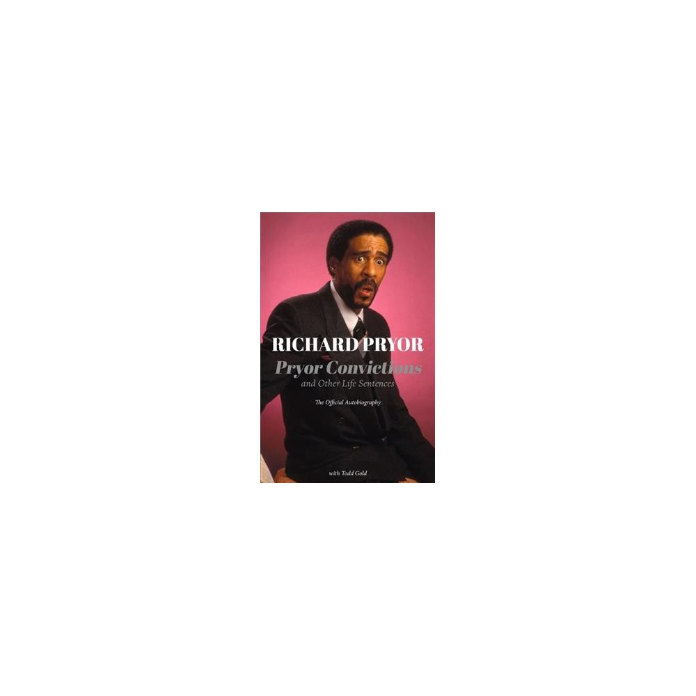 Pryor Convictions : And Other Life Sentences: The Official Autobiography - Reprint by Richard Pryor