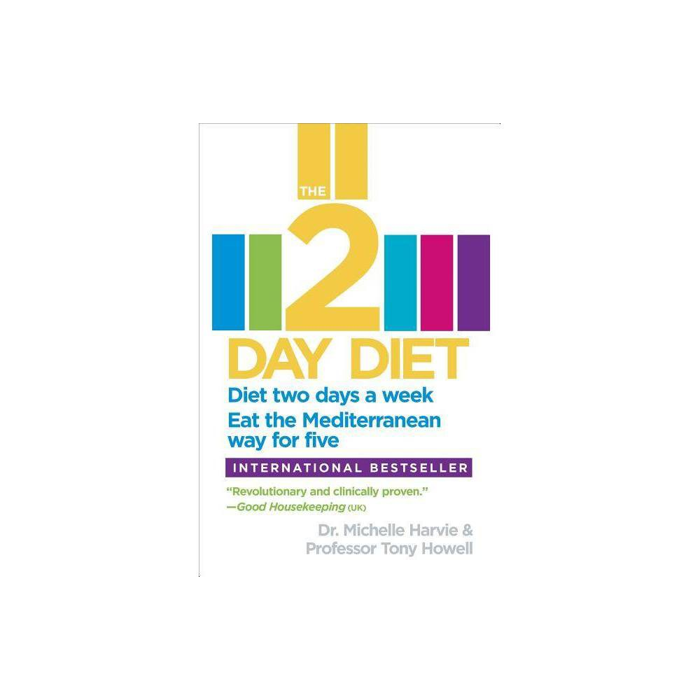 The 2 Day Diet By Michelle Dr Harvie Tony Professor Howell Paperback