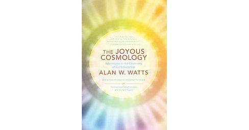 Joyous Cosmology : Adventures in the Chemistry of Consciousness (Paperback) (Alan W. Watts) - image 1 of 1