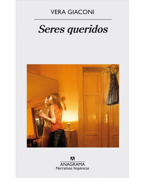 Seres queridos/ Loved Ones (Paperback) (Vera Giaconi) - image 1 of 1