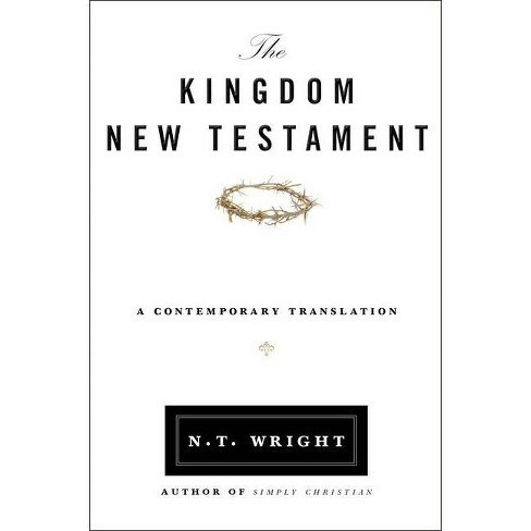 Kingdom New Testament-OE - by  N T Wright (Paperback) - image 1 of 1