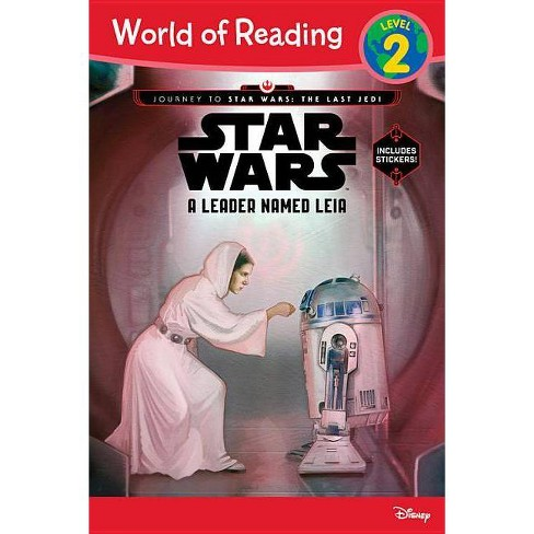 Journey to Star Wars: The Last Jedi: A Leader Named Leia (World of Reading Series: Level 2) (Paperback) - image 1 of 1