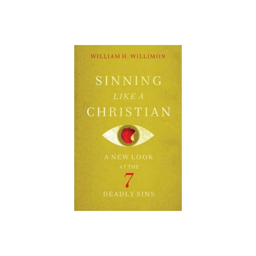 Sinning Like A Christian By William H Willimon Paperback