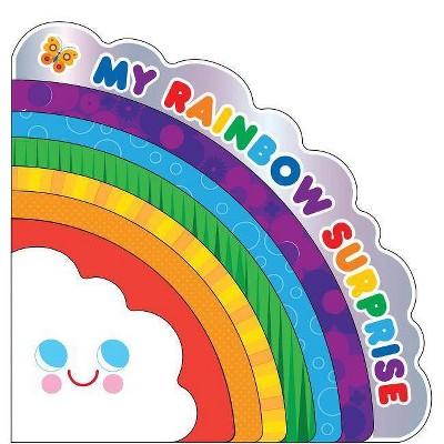 My Rainbow Surprise - by  Amy E Sklansky (Board Book)