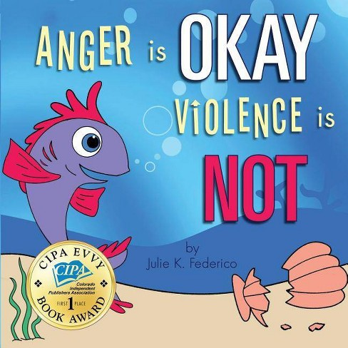 Anger Is Okay Violence Is Not - by  Federico Julie (Paperback) - image 1 of 1
