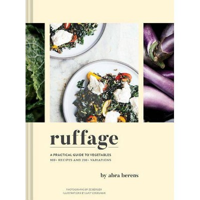 Ruffage: A Practical Guide to Vegetables (Vegetarian Cookbook, Vegetable Cookbook, Best Vegetarian