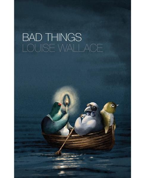 Bad Things -  by Louise Wallace (Paperback) - image 1 of 1