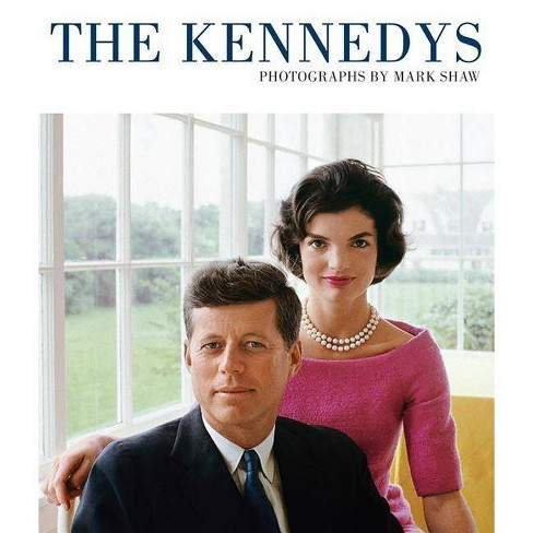 The Kennedys, Photographs by Mark Shaw - (Hardcover) - image 1 of 1