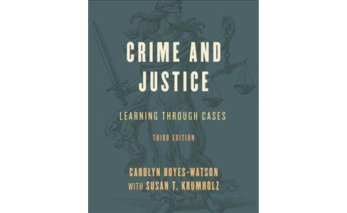 Crime and Justice : Learning Through Cases -  by Carolyn Boyes-Watson (Hardcover) - image 1 of 1