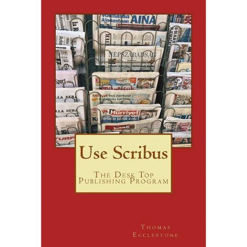 Use Scribus - by MR Thomas Ecclestone (Paperback)