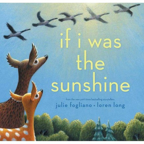 If I Was the Sunshine - by  Julie Fogliano (Hardcover) - image 1 of 1