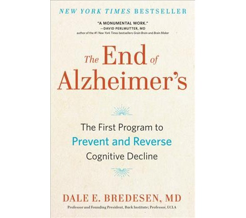 End of Alzheimer's : The First Program to Prevent and Reverse Cognitive Decline -  (Hardcover) - image 1 of 1
