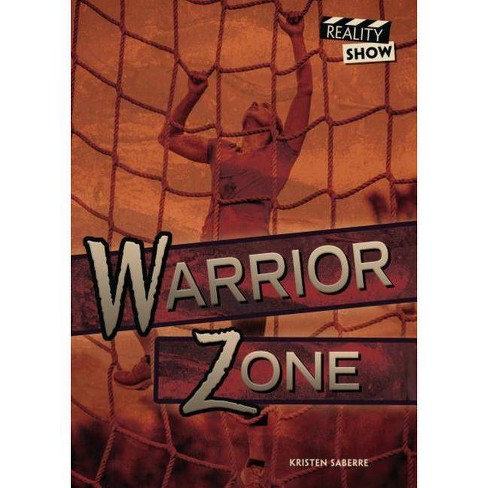 Warrior Zone - (Reality Show) by  Kristen Saberre (Hardcover) - image 1 of 1