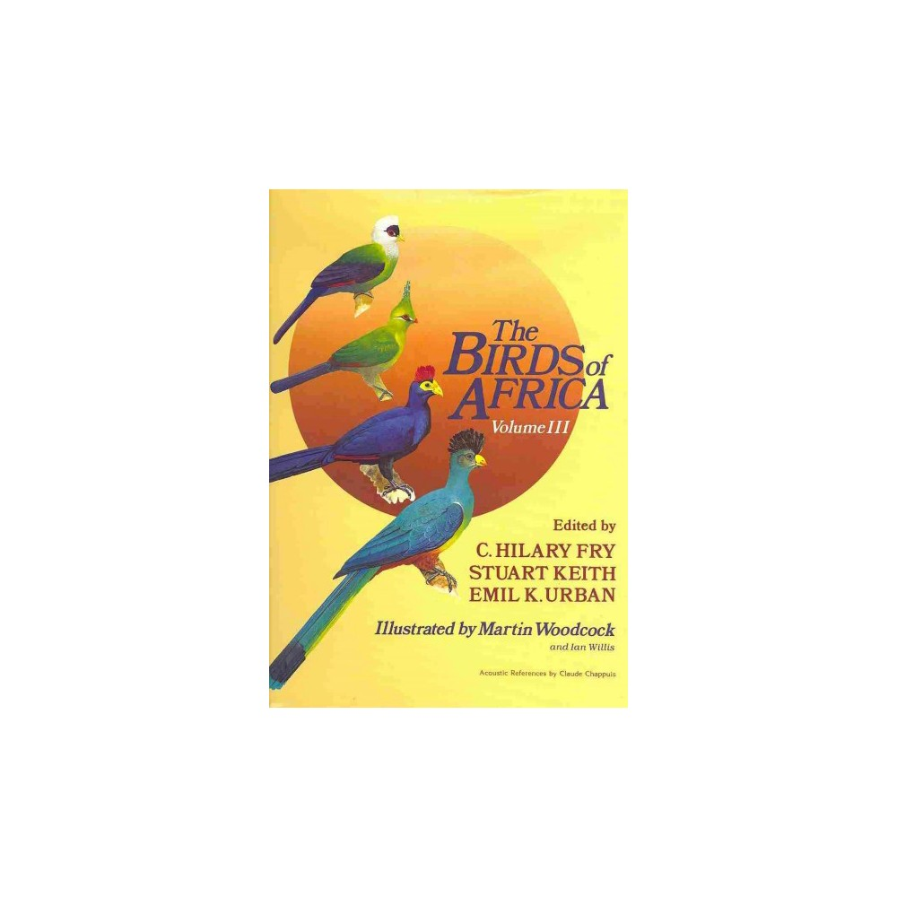 The Birds of Africa - (Hardcover)
